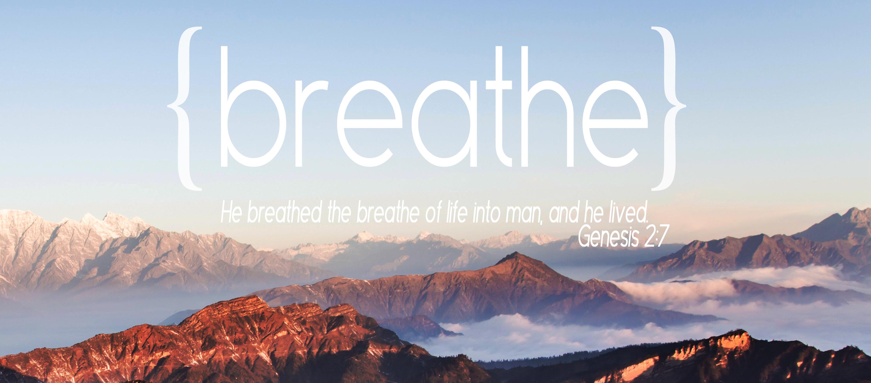 Breathe …