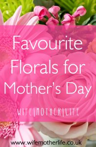 Favourite Florals with wife|mother|life